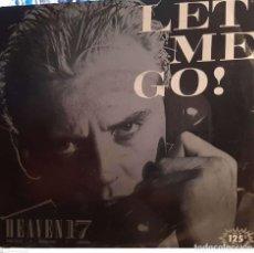 Discos de vinilo: HEAVEN 17 – LET ME GO!. Lote 226577130
