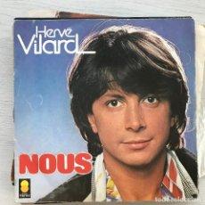 Discos de vinilo: HERVÉ VILARD - NOUS / L'AMOUR AU HASARD - SINGLE TREMA FRANCIA 1978. Lote 226620400