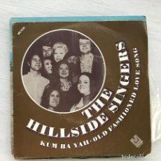 Discos de vinilo: HILLSIDE SINGERS - KUM BA YAH / OLD FASHIONED LOVE SONG - SINGLE COLUMBIA 1972. Lote 226622650