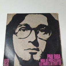 Discos de vinilo: PAU RIBA - NOKIA DE PORCELLANA / ELS MORTS DE L'ANY 40, CONCENTRIC 1968.. Lote 226631175