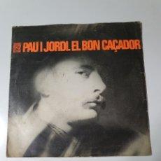 Discos de vinilo: PAU RIBA I JORDI PUJOL - EL REINO DE XAUXA / EL BON CAÇADOR, CONCENTRIC 1968.. Lote 226638265