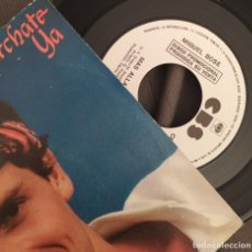 Discos de vinilo: MIGUEL BOSÉ – MÁRCHATE YA / MÁS ALLÁ. SINGLE PROMOCIONAL EDICION ESPAÑOLA,. Lote 226638590