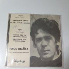 Discos de vinilo: PACO IBÁÑEZ- CANCIÓN DE JINETE/MI NIÑA SE FUE ALA MAR/QUE SE NOS VA LA PASCUA, MOZAS/BIEN PUEDE SER.. Lote 226646341