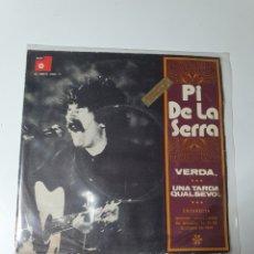 Discos de vinilo: PI DE LA SIERRA - VERDA / UNA TARDA QUANSEVOL, PROMO BASF 1974, EN DIRECTA.. Lote 226670170
