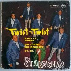 Discos de vinilo: LES CHAKACHAS. TWIST-TWIST/ BAILA LA BAMBA/ ÇA C'EST DU POULET/ EO EO. RCA, FRANCE 1961 EP. Lote 226682320
