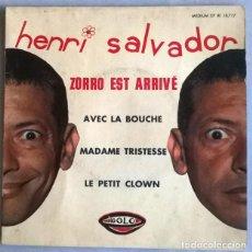 Discos de vinilo: HENRI SALVADOR. ZORRO EST ARRIVÉ/ AVEC LA BOUCHE/ MADAME TRISTESSE/ LE PETIT CLOWN. RIGOLO FRANCE 64. Lote 226683920