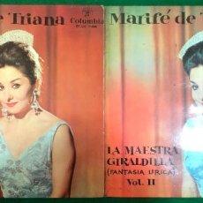 Discos de vinilo: MARIFE DE TRIANA - LA MAESTRA GIRALDILLA VOL. 1 Y 2 / FANTASIA LIRICA / DOBLE EP COLUMBIA RF-4710. Lote 226758845