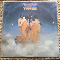Discos de vinilo: THE TYMES TURNING POINT ORIG USA RCA 1976. Lote 226772040