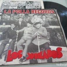Discos de vinilo: LA POLLA RECORDS - LOS JUBILADOS ..LP DE 1990 - OIHUKA - ORIGINAL..INCLUYE EL TEBEO - MUY DIFICIL. Lote 226777675