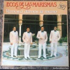 Discos de vinilo: ECOS DE LAS MARISMAS - VAMOS A DARNOS LA MANO . LP . 1987 FONOMUSIC. Lote 226784100