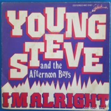 Discos de vinilo: SINGLE / YOUNG STEVE AND THE AFTERNOON BOYS / I'M ALRIGHT - OH DAMIEN / SPLASH RECORDS MO 2181 /1982. Lote 226893160