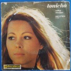 Discos de vinilo: SINGLE / TONICHA / NIÑA - MUJER / BELTER 07.891 / 1971. Lote 226906820