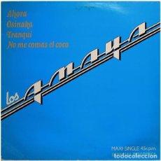 Discos de vinilo: LOS AMAYA; AHORA, OSINAKA, TRANQUI ....MAXI-SINGLE ESPECIAL DISCOTECA 1983. Lote 226911225