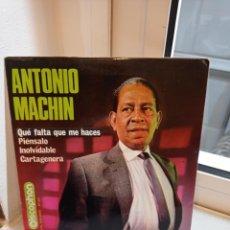Discos de vinilo: SINGLE ANTONIO MACHIN. QUE FALTA QUE ME HACES-PIENSALO-INOLVIDABLE-CARTAGENERA. Lote 226929565