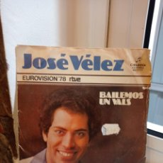 Discos de vinilo: SINGLE JOSE VELEZ. BAILEMOS UN VALS - ¿POR QUE TE FUISTE PA?. EUROVISION 1978. Lote 226930625