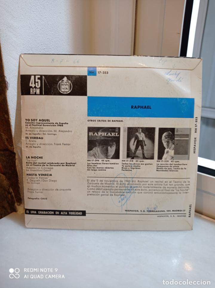 Discos de vinilo: SINGLE RAPHAEL. YO SOY AQUEL- ES VERDAD- LA NOCHE - HASTA VENECIA - Foto 2 - 226930995
