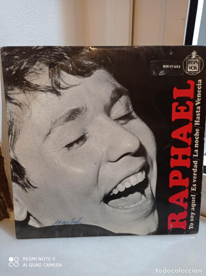 SINGLE RAPHAEL. YO SOY AQUEL- ES VERDAD- LA NOCHE - HASTA VENECIA (Música - Discos - Singles Vinilo - Solistas Españoles de los 50 y 60)