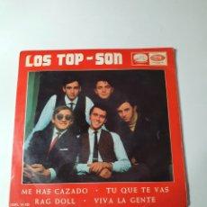 Discos de vinilo: LOS TOP-SON - ME HAS CAZADO/TU QUE TE VAS/RAG DOLL/VIVA LA GENTE, ODEON 1965.. Lote 226934525