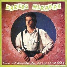 Discos de vinilo: CARLOS MIRANDA / CON EL BRILLO DE LAS ESTRELLAS / CHACHIPE (SINGLE 1989). Lote 226945120