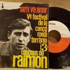 Discos de vinilo: DISCO DE VINILO - RAIMON - SE´N VA ANAR - VË FESTIVAL DE LA CANÇO MEDITERRANIA. Lote 226954805