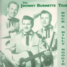 Discos de vinilo: LP JOHNNY BURNETTE TRIO - ROCK A BILLY BOOGIE - COMBO RECORD JB 57200 - NUEVO !!!*. Lote 280106853