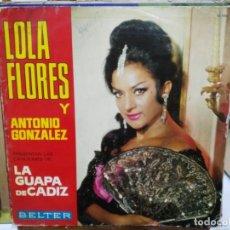 Discos de vinilo: LOLA FLORES Y ANTONIO GONZALEZ, PRESENTAN CANCIONES DE LA GUAPA DE CÁDIZ - LP. BELTER 1966. Lote 226998550