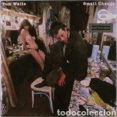 Discos de vinilo: TOM WAITS -SMALL CHANGE . LP VINILO PRECINTADO. EDICIÓN OFICIAL. Lote 227000250