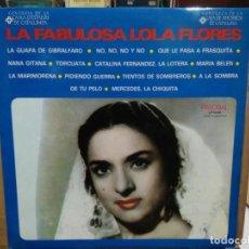 Discos de vinilo: LOLA FLORES - LA FABULOSA LOLA FLORES - LP. DEL SELLO PALOBAL DE 1975. Lote 227000870