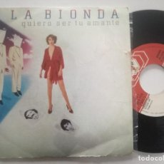 Discos de vinilo: LA BIONDA - QUIERO SER TU AMANTE - SINGLE CBS ESPAÑA 1981. Lote 227009275