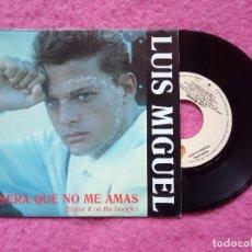 Discos de vinilo: SINGLE LUIS MIGUEL - SERA QUE NO ME AMAS - WEA 1345 - SPAIN PRESS PROMO (VG/VG). Lote 227021165