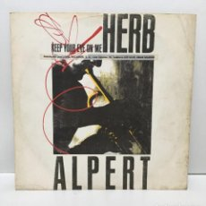 Discos de vinilo: HERB ALPERT ‎– KEEP YOUR EYE ON ME - 1987. Lote 227033495
