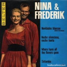 Discos de vinilo: NINA & FREDERIK – NAVIDADES BLANCAS = WHITE CHRISTMAS - EP BELTER SPAIN 1963. Lote 227045210