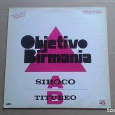 Discos de vinilo: OBJETIVO BIRMANIA - SIROCO MAXI SINGLE 1985. Lote 227076150