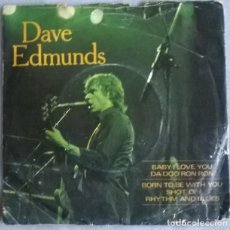 Discos de vinilo: DAVE EDMUNDS. BABY I LOVE YOU/ DA DOO RON/ BORN TO BE WITH YOU/ SHOT OF/ RYTHM & BLUES. RCA, UK 1980. Lote 227102755