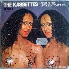 Discos de vinilo: THE KASSETTES. C'EST SI BON/ LET'S STAY TOGETHER. RCA, SPAIN 1978 SINGLE. Lote 227102970