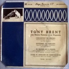 Discos de vinilo: TONY BRENT. CORAZONES DE PIEDRA/ DESCUBRE TU CORAZÓN/ EL MUNDO DE LA MUJER/ DAME EL DERECHO DE EQUIV. Lote 227103895