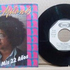 Disques de vinyle: PABLO MILANES / MIS 22 AÑOS / SINGLE 7 INCH. Lote 227133050