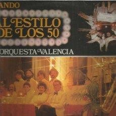 Discos de vinilo: ORQUESTA VALENCIA AL ESTILO DE LOS 50. Lote 227151660