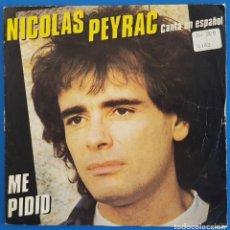 Discos de vinilo: SINGLE / NICOLAS PEYRAC (CANTA EN ESPAÑOL) / ME PIDIO / CBS A 3139 / 1983 PROMO (SOLO LA CARA A). Lote 227157135