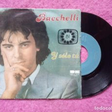 Discos de vinilo: SINGLE BACCHELLI - Y SÓLO TÚ - BELTER 1-10.167 - PORTUGAL PRESS (VG+/NM) EUROVISION. Lote 227166175