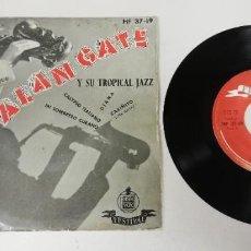 """Discos de vinilo: 1120- ALAN GATE Y SU TROPICAL JAZZ - VIN 7"""" POR G DIS VG. Lote 227206290"""