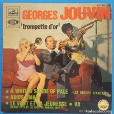 Discos de vinilo: EP / GEORGES JOUVIN - TROMPETTE D'OR/A WHITER SHADE OF PALE - ADIOS AMOR- LE VENT ET LA JEUNESSE- VA. Lote 227274420