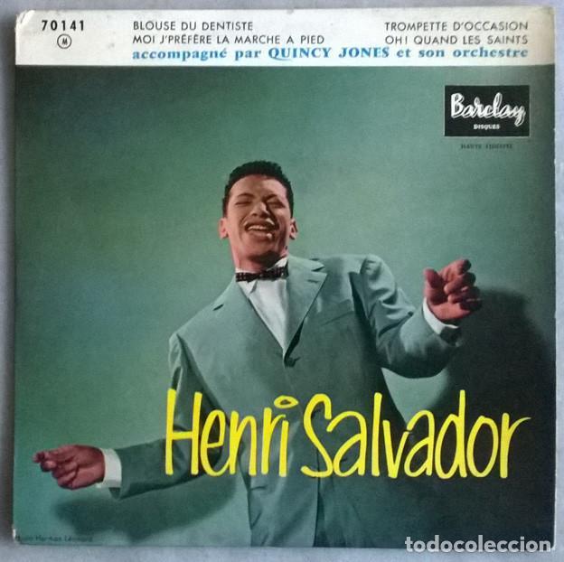 HENRI SALVADOR. BLOUSE DU DENTISTE/ TROMPETTE D'OCCASION/ MOI JE PREFERE LA MARCHE A PIED/LES SAINTS (Música - Discos de Vinilo - EPs - Canción Francesa e Italiana)