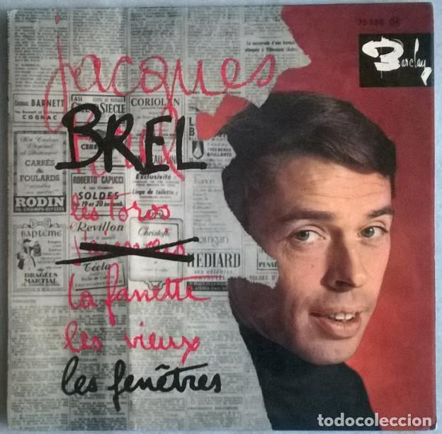 JACQUES BREL. LES TOROS/ LES FENTRES/ LA FANETT/ LES VIEUX. BARCLAY, FRANCE 1963 EP (Música - Discos de Vinilo - EPs - Canción Francesa e Italiana)