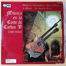 Discos de vinilo: MÚSICA EN LA CORTE DE CARLOS V (1517-1558) - AGRUPACIÓN INSTRUMENTAL DE MÚSICA ANTIGUA. DIR. ALEJAND. Lote 227449777