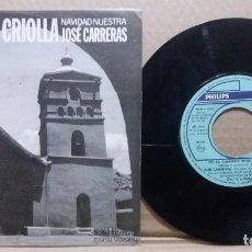 Discos de vinilo: ARIEL RAMIREZ / MISA CRIOLLA / NAVIDAD NUESTRA / JOSE CARRERAS / SINGLE 7 INCH. Lote 227467925