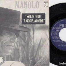 Discos de vinilo: MANOLO - SOLO DIRE / AMORE AMORE - SINGLE DE VINILO - RUMBAS #. Lote 227491840