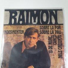 Discos de vinilo: RAIMON - SOBRE LA PAU/SOBRE LA POR/EL 13 DE MARÇ CANÇO DELS CREINTS/INDESINENTER, DISCOPHON 1968.. Lote 227573675