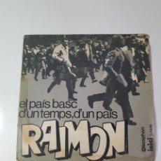 Dischi in vinile: RAIMON - D'UN TEMPS, D'UN PAÍS / EL PAÍS BASC, DISCOPHON 1968. S-5039.. Lote 227576625