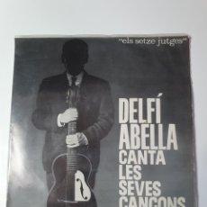 Discos de vinilo: DELFÍ ABELLA- CANTA LES SEVES CANÇONS/CAP A FUTBOL/QUAN ERES INFANTS/L'HOMME AL VOLANT/OH MERAVELLA.. Lote 227579585